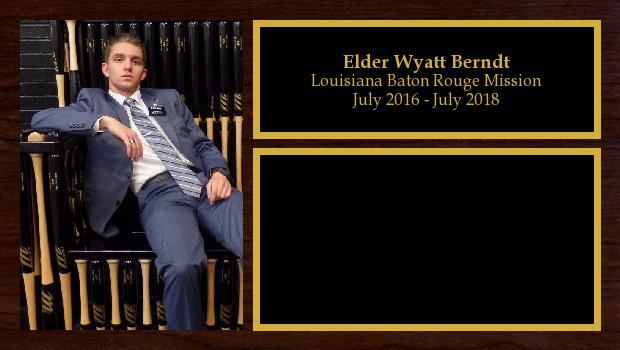 July 2016 to July 2018<br/>Elder Wyatt Berndt