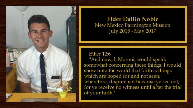 July 2015 to May 2017<br/>Elder Dallin Noble