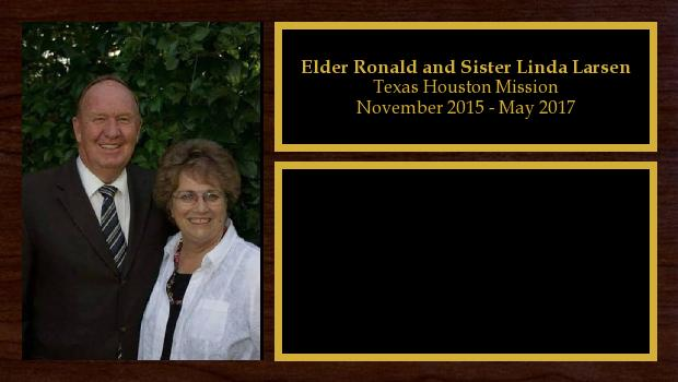 November 2015 to May 2017<br/>Elder Ronald and Sister Linda Larsen