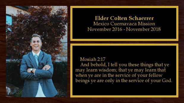 November 2016 to November 2018<br/>Elder Colten Schaerrer