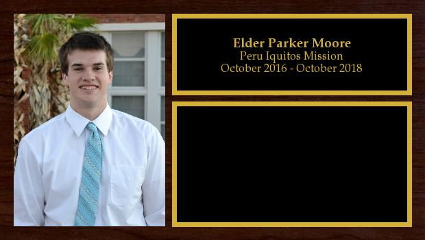 October 2016 to October 2018<br/>Elder Parker Moore