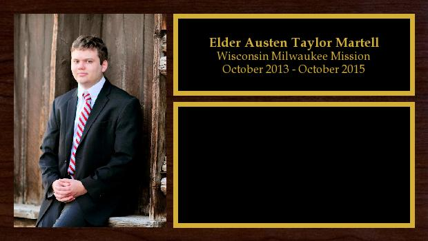 October 2013 to October 2015<br/>Elder Austen Taylor Martell