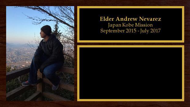 September 2015 to July 2017<br/>Elder Andrew Nevarez