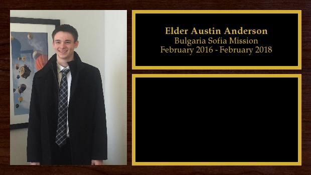 February 2016 to February 2018<br/>Elder Austin Anderson