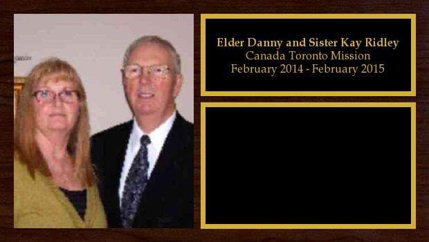 February 2014 to February 2015<br/>Elder Danny and Sister Kay Ridley