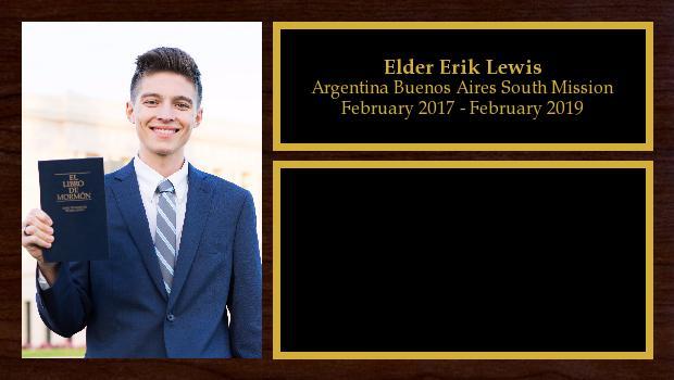 February 2017 to February 2019<br/>Elder Erik Daniel Lewis