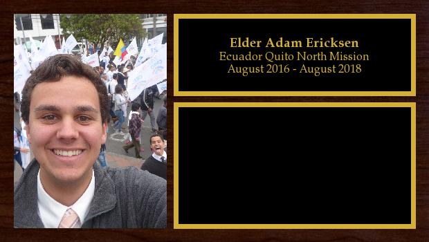 August 2016 to August 2018<br/>Elder Adam Ericksen