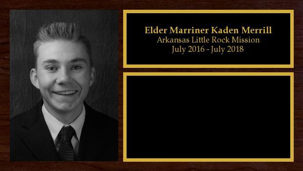 July 2016 to July 2018<br/>Elder Marriner Kaden Merrill