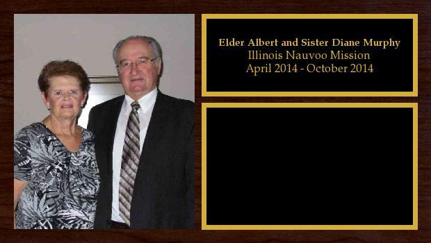 April 2014 to October 2014<br/>Elder Albert and Sister Diane Murphy