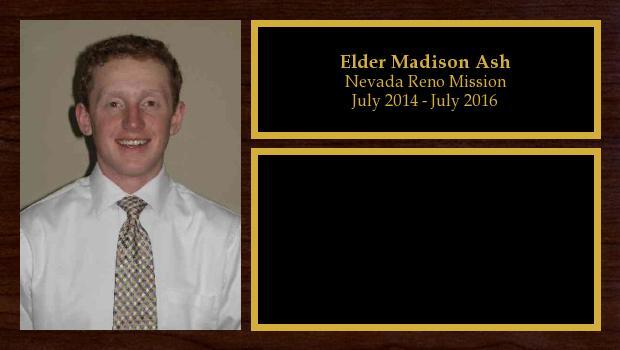July 2014 to July 2016<br/>Elder Madison Ash
