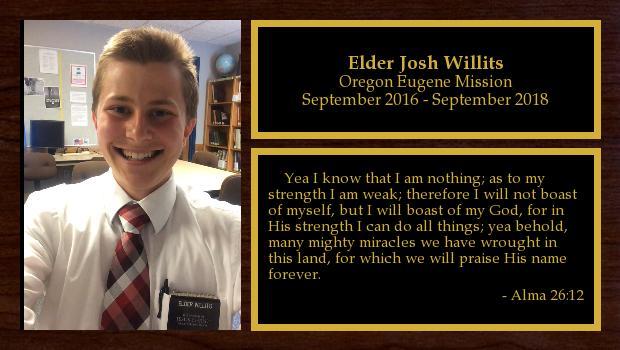 September 2016 to September 2018<br/>Elder Josh Willits