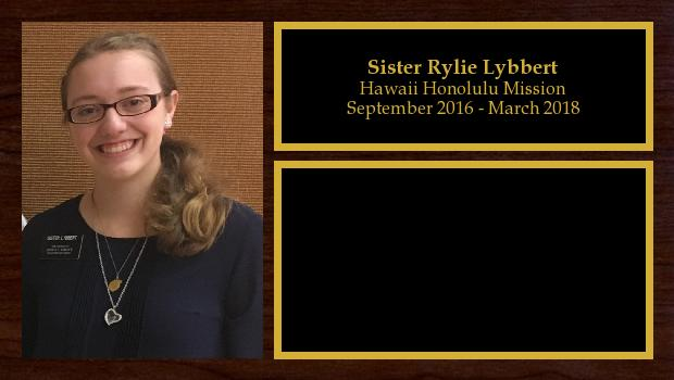 September 2016 to February 2018<br/>Sister Rylie Lybbert