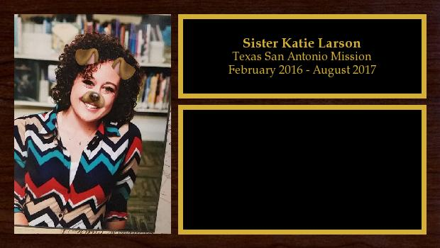 February 2016 to August 2017<br/>Sister Katie Larson