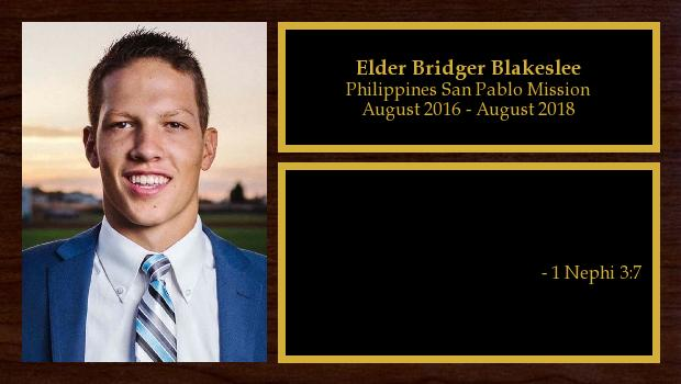 August 2016 to August 2018<br/>Elder Bridger Blakeslee