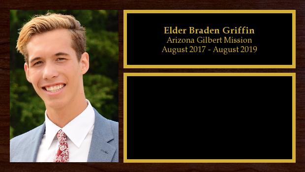 August 2017 to August 2019<br/>Elder Braden Griffin