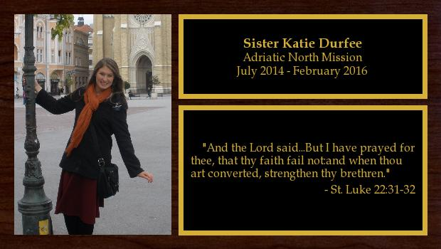 July 2014 to February 2016<br/>Sister Katie Durfee