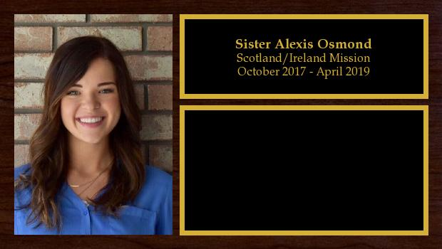 October 2017 to April 2019<br/>Sister Alexis Osmond