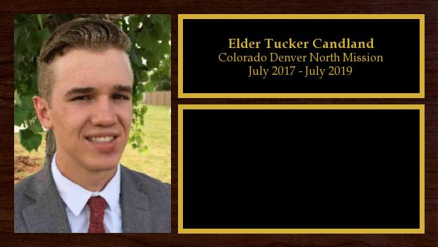 July 2017 to July 2019<br/>Elder Tucker Candland