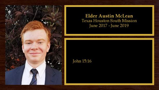 June 2017 to July 2019<br/>Elder Austin McLean