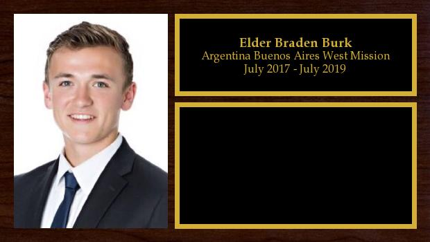 July 2017 to July 2019<br/>Elder Braden Burk