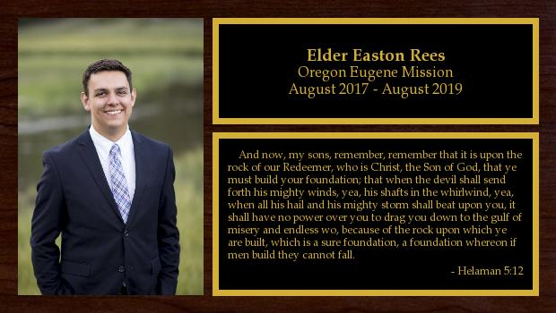 August 2017 to August 2019<br/>Elder Easton Rees