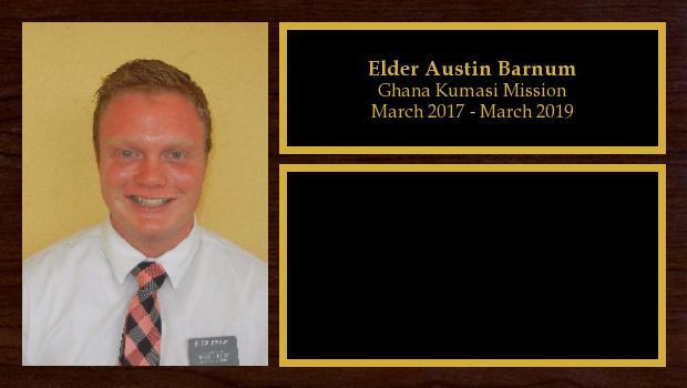 March 2017 to March 2019<br/>Elder Austin Barnum