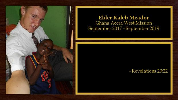 September 2017 to September 2019<br/>Elder Kaleb Meador