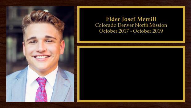 October 2017 to October 2019<br/>Elder Josef Merrill