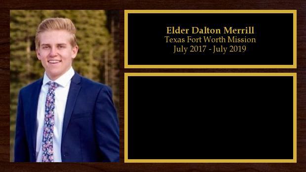 July 2017 to July 2019<br/>Elder Dalton Merrill