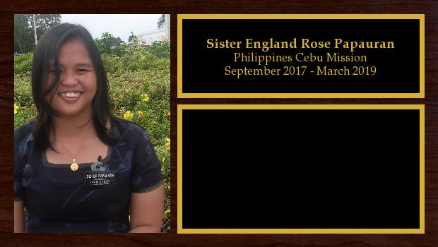 September 2017 to March 2019<br/>Sister England Rose Papauran