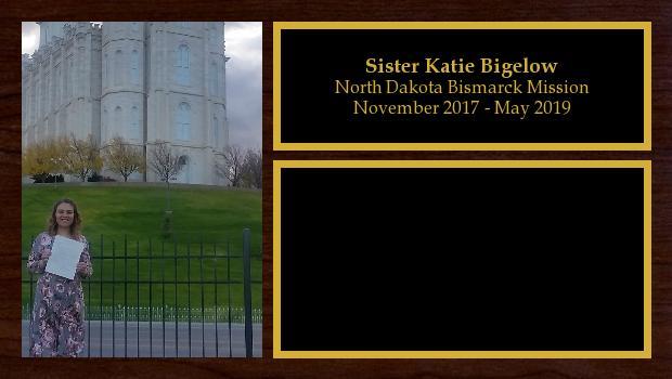 November 2017 to May 2019<br/>Sister Katie Bigelow