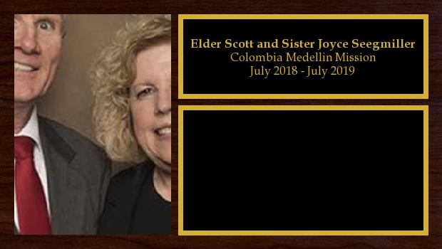 July 2018 to July 2019<br/>Elder Scott and Sister Joyce Seegmiller