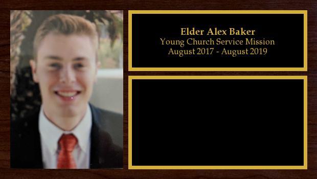 August 2017 to August 2019<br/>Elder Alex Baker