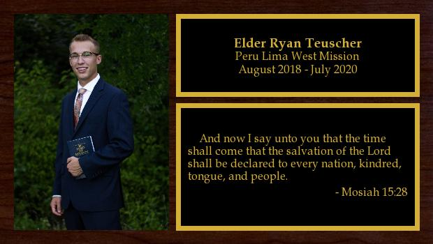 August 2018 to July 2020<br/>Elder Ryan Teuscher