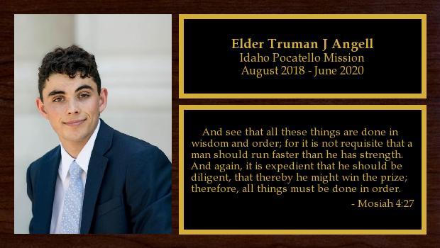 August 2018 to June 2020<br/>Elder Truman J Angell