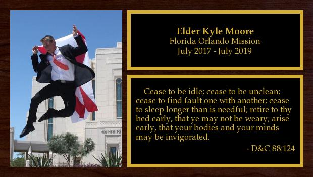 July 2017 to July 2019<br/>Elder Kyle Moore
