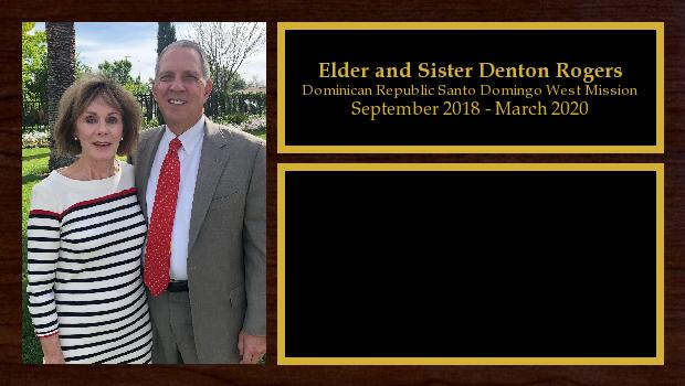 September 2018 to March 2020<br/>Elder and Sister Denton Rogers