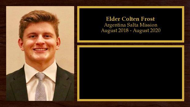 August 2018 to July 2020<br/>Elder Colten Frost
