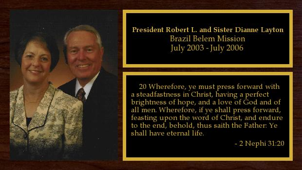 July 2003 to July 2006<br/>President Robert L. and Sister Dianne Layton