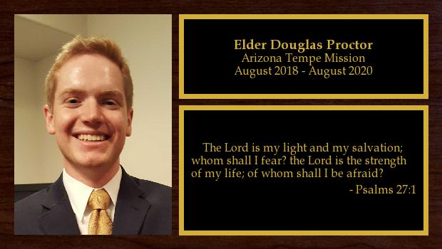 August 2018 to August 2020<br/>Elder Douglas Proctor