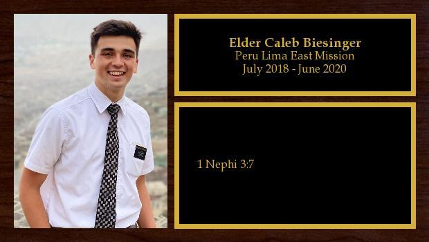 July 2018 to July 2020<br/>Elder Caleb Biesinger