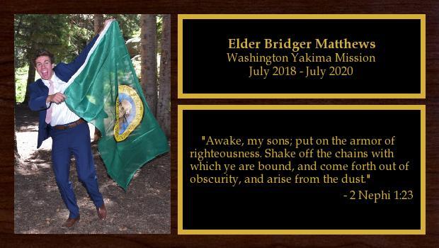 July 2018 to July 2020<br/>Elder Bridger Matthews