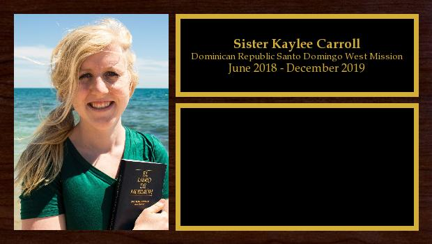 June 2018 to December 2019<br/>Sister Kaylee Carroll