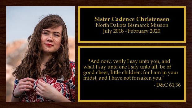 July 2018 to February 2020<br/>Sister Cadence Christensen