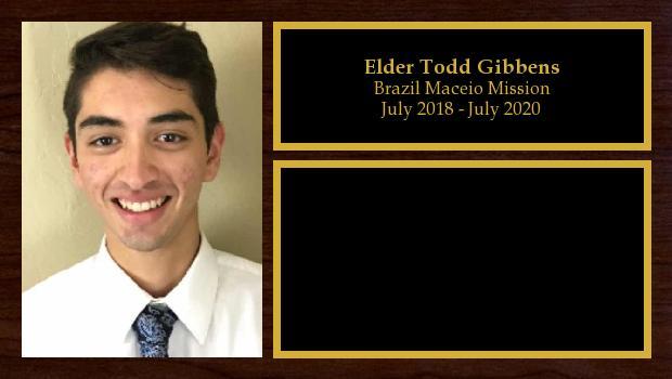 July 2018 to July 2020<br/>Elder Todd Gibbens
