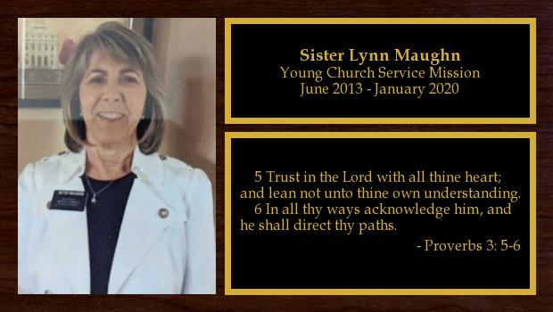June 2013 to January 2020<br/>Sister Lynn Maughn