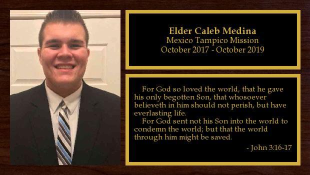 October 2017 to October 2019<br/>Elder Caleb Medina