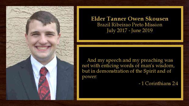 July 2017 to June 2019<br/>Elder Tanner Owen Skousen