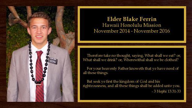 November 2014 to November 2016<br/>Elder Blake Ferrin
