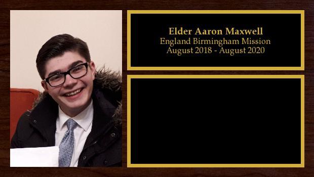August 2018 to August 2020<br/>Elder Aaron Maxwell